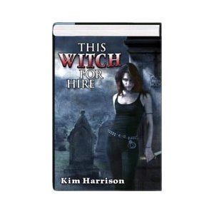 This Witch for Hire (Dead Witch Walking - The Good, the Bad, and the Undead) PDF