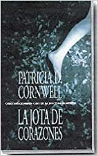 La Jota de Corazones (All That Remains) (Kay Scarpetta) (Spanish Edition) by Patricia Cornwell (2000-07-01)