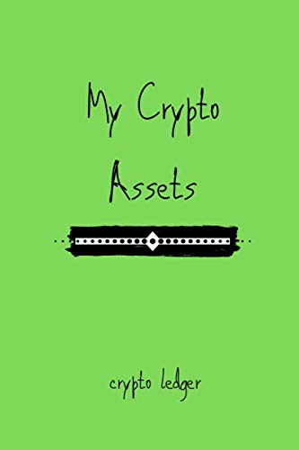 My Crypto Assets Crypto Ledger: Manage Your Crypto Portfolio with This All in One Tracker for Cryptocurrency Beginners and Traders. Track Crypto Asset ... Notes on Cryptocurrency Coins & Projects.