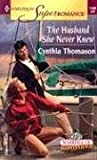 The Husband She Never Knew, Cynthia Thomason, 0373711808