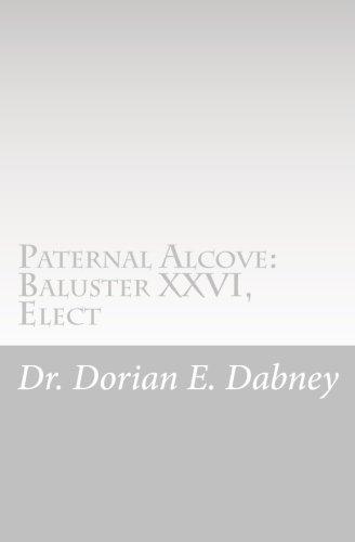Paternal Alcove: Baluster XXVI, Elect: Elect