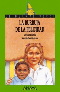 La burbuja de la felicidad / The Bubble of Happiness (Cuentos, Mitos Y Libros-regalo) (Spanish Edition)