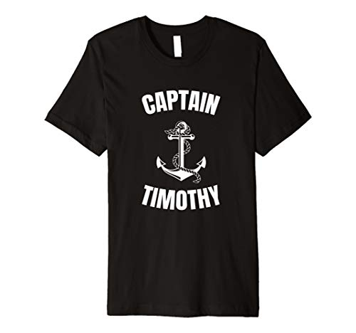Captain Timothy Anchor First Name Ship Boat Captain Premium T-Shirt]()