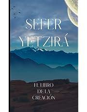 Sefer Yetzirá- Cábala y Misticismo: El Libro de la Creación- El Código Divino de la Formación del Universo