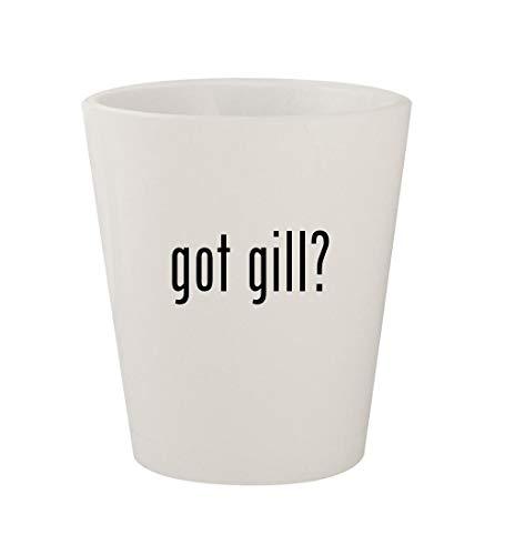 got gill? - Ceramic White 1.5oz Shot Glass