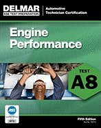 Engine Performance (Test A8) (5th, 12) by Delmar, Cengage Learning [Paperback (2011)] pdf