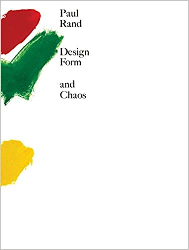 design form and chaos paul rand 9780300230918 amazon com books