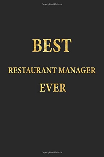 Best Restaurant Manager Ever: Lined Notebook, Gold Letters Cover, Diary, Journal, 6 x 9 in., 110 Lined Pages by J.S. Emory Notebooks