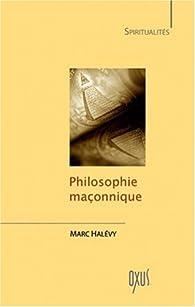 Philosophie maçonnique par Marc Halévy
