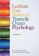 Lesbian, Gay, Bisexual, Trans & Queer Psychology (10) by Clarke, Victoria - Ellis, Sonja J - Peel, Elizabeth - Riggs, D [Paperback (2010)]
