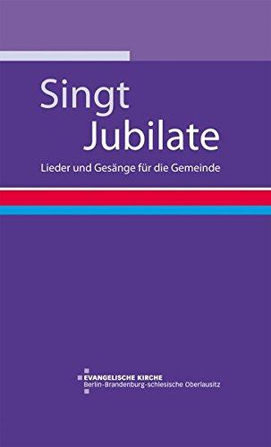 Singt Jubilate!: Lieder und Gesänge für die Gemeinde
