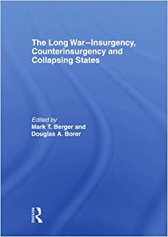 The Long War - Insurgency, Counterinsurgency and Collapsing States (Thirdworlds)