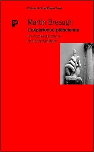 Livres L'expérience plébéienne : Une histoire discontinue de la liberté politique pdf