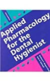 Applied Pharmacology for the Dental Hygienist, Requa-Clark, Barbara S., 0815172338
