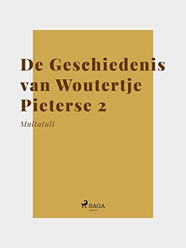 De Geschiedenis Van Woutertje Pieterse 2 Dutch Edition