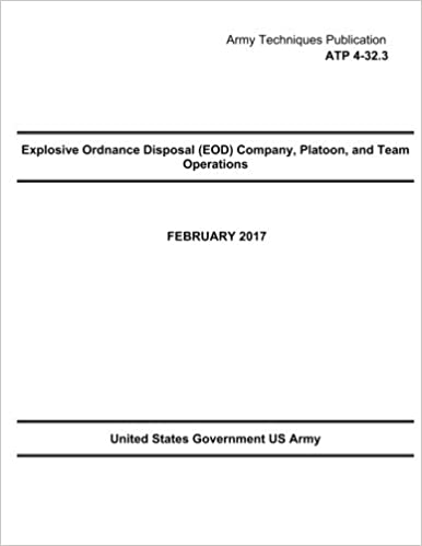 Army Tactics, Techniques, and Procedures ATTP 4-32 Explosive Ordinance Disposal Operations