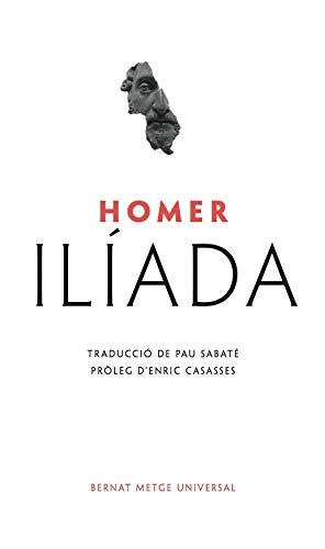 Ilíada: 1 (Bernat Metge Universal) por Homer,Pau Sabaté