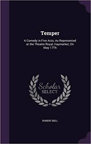 Book Temper: A Comedy in Five Acts: As Represented at the Theatre Royal, Haymarket, On May 17Th