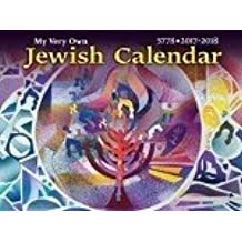 My Very own Jewish Calendar 5778 (SEPT 2017 December 2018)