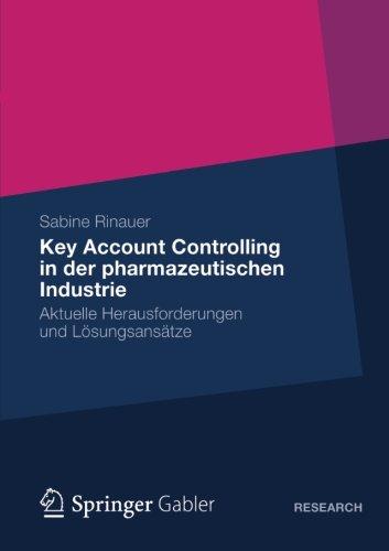 Key Account Controlling in der Pharmazeutischen Industrie: Aktuelle Herausforderungen und Lösungsansätze (German Edition) Taschenbuch – 9. Oktober 2012 Sabine Rinauer Springer Gabler 3834944823 MEDICAL / Administration