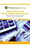 TheStreet. com Ratings Guide to Bond and Money Market Mutual Funds, , 1592374654