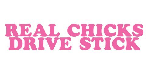 """REAL CHICKS DRIVE STICK 7"""" (color: SOFT PINK) Die-Cut Vinyl Decal Window Sticker for Cars, Trucks, Windows, Walls, Laptops, and other stuff."""