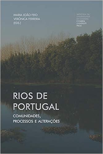 Rios de Portugal: comunidades, processos e alterações