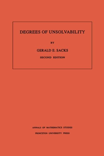 Degrees of Unsolvability. (AM-55), Volume 55 (Annals of Mathematics Studies)