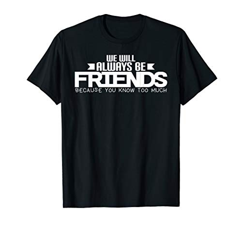 Friendship friends cool quotation attire gift (Best Shac Friend Graphic Tees)