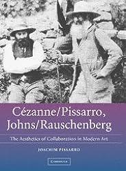Cézanne/Pissarro, Johns/Rauschenberg: Comparative Studies on Intersubjectivity in Modern Art