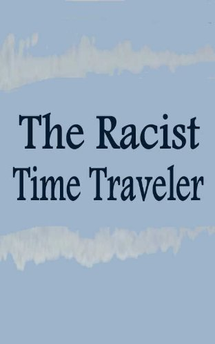 The Racist Time Traveler