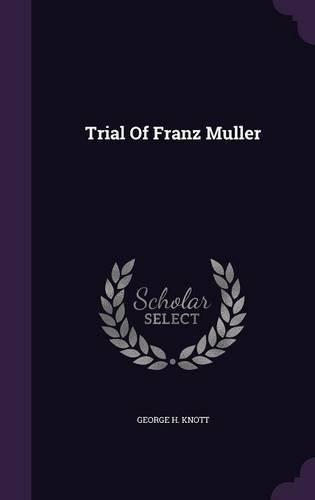 Trial Of Franz Muller