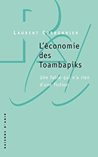 L'économie des Toambapiks. Une fable qui n'a rien d'une fiction par Laurent Cordonnier