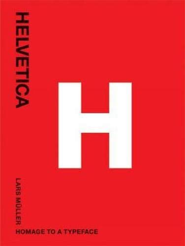 Helvetica: Homage to a Typeface