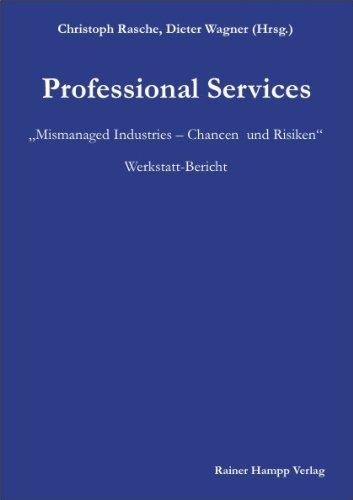 Professional Services: Mismanaged Industries - Chancen und Risiken Werkstatt-Bericht