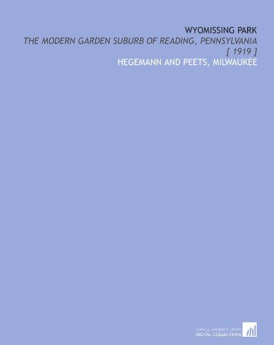 Wyomissing Park: the modern garden suburb of Reading, Pennsylvania [ 1919 - Wyomissing Pennsylvania