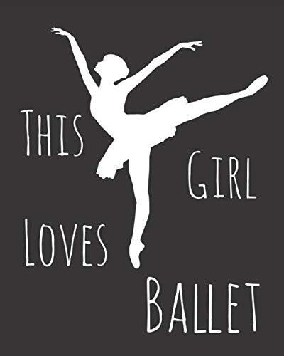 (This Girl Loves Ballet: Fun Dance Sketchbook for Drawing, Doodling and Using Your Imagination!)