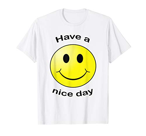Have A Nice Day Smiley Face Gift T-shirt ()