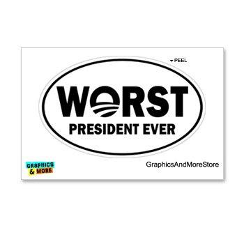 Worst President Ever Window Sticker