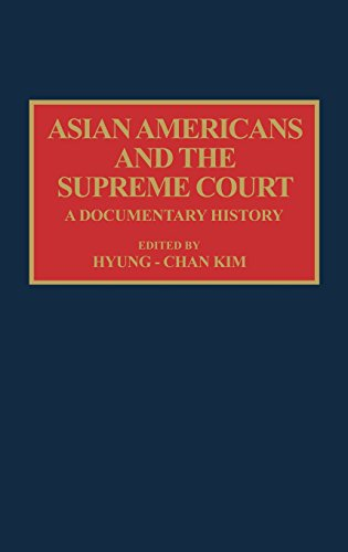 Asian Americans and the Supreme Court: A Documentary History (Documentary Reference Collections)
