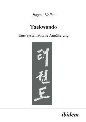 Taekwondo. Eine systematische Annäherung