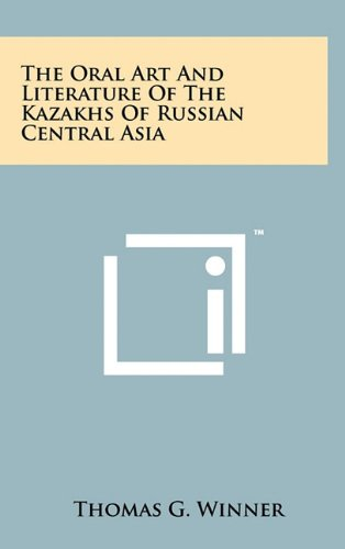 Read Online The Oral Art And Literature Of The Kazakhs Of Russian Central Asia pdf epub