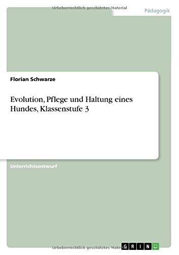 Evolution, Pflege und Haltung eines Hundes, Klassenstufe 3 (German Edition)