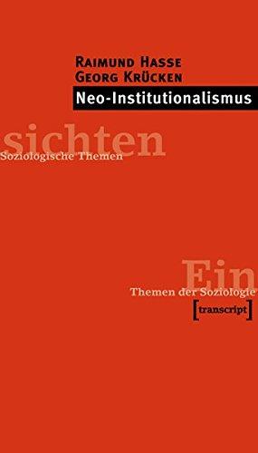 Neo-Institutionalismus (Einsichten. Themen der Soziologie)