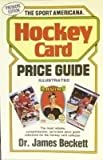 The Sport Americana Hockey Card Price Guide, James Beckett, 0937424560