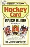 The Sport Americana Hockey Card Price Guide, James Beckett, 0937424560