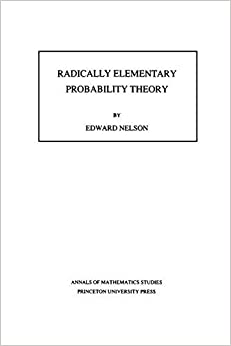 Book Radically Elementary Probability Theory. (AM-117) by Edward Nelson (1987-09-01)