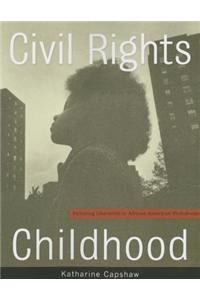Book Cover: Civil Rights Childhood: Picturing Liberation in African American Photobooks