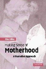 Making Sense Of Motherhood  A Narrative Approach
