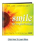 Smile for No Good Reason, Dr. Lee Jampolsky, 1608101886